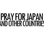 PRAY FOR JAPAN !
